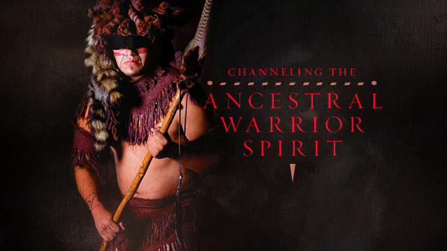History & Culture : Channeling the Ancestral Warrior Spirit