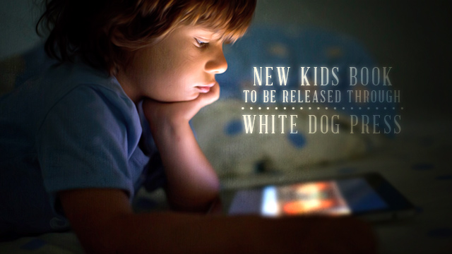 Arts : New Kids Book to be Released Through White Dog Press