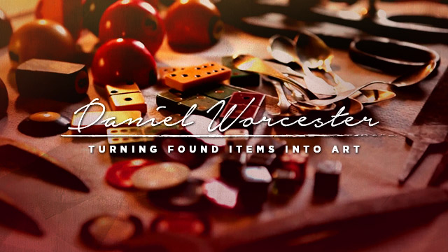 Arts : Daniel Worcester - Turning Found Items Into Art