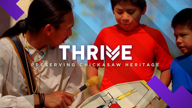 Thrive : Preserving Chickasaw Heritage