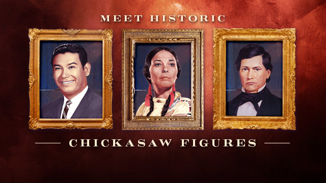 History & Culture : Meet Historic Chickasaw Figures