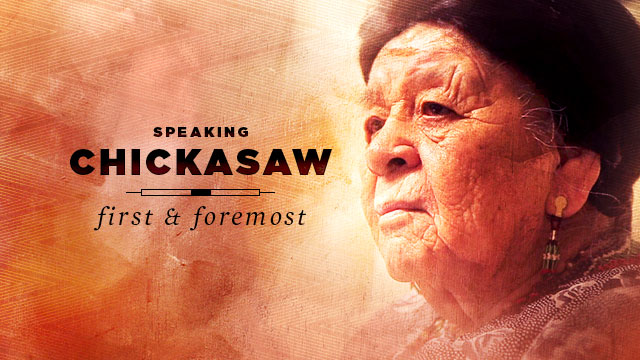 Language : Speaking Chickasaw First and Foremost