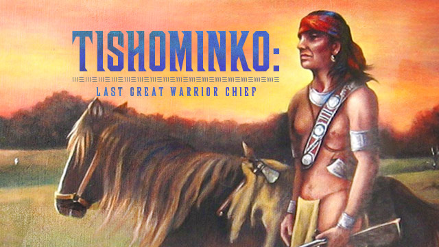History & Culture : Tishominko: The Last Great Warrior Chief