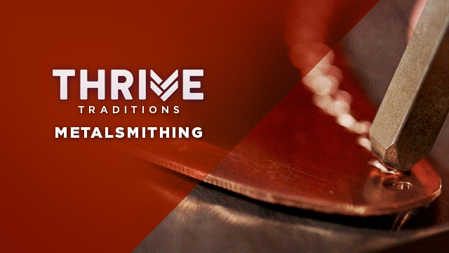 Thrive : Metalsmithing