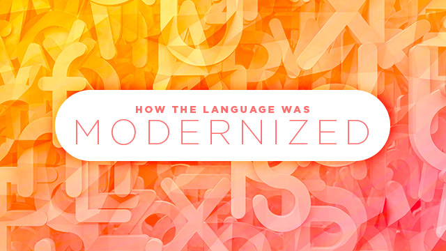 Language : How the Language was Modernized