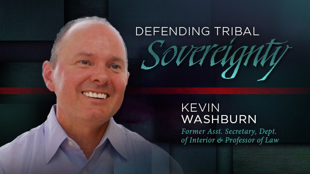 Gateway : Kevin Washburn - Defending Tribal Sovereignty
