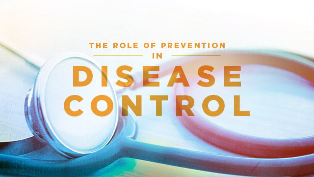 Health : The Role of Prevention in Disease Control