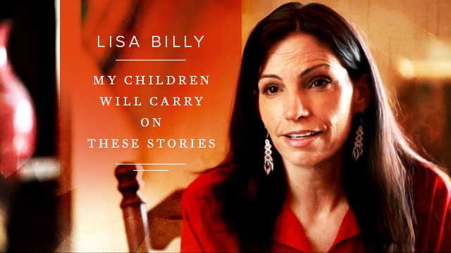 History & Culture : Lisa Billy - My Children Will Carry On These Stories