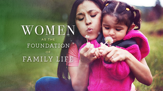 History & Culture : Women as the Foundation of Family Life
