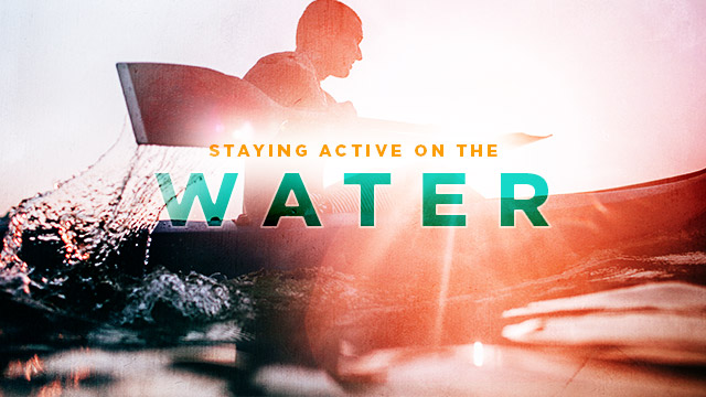 Health : Staying Active on the Water