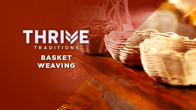 Thrive : Basket Weaving