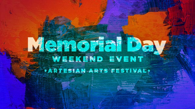Arts : Memorial Day Weekend Event - Artesian Arts Festival